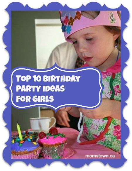 Top 10 Birthday Party Ideas for Girls
